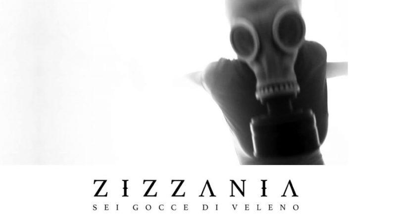 """Zizzania <b>""""Sei gocce di veleno""""</b> è il nuovo singolo in uscita oggi primo giugno"""